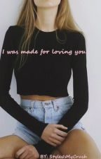 I was made for loving you | H.S | by StylesIsMyCrush