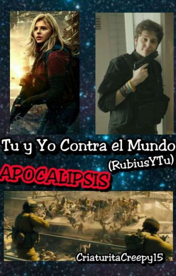 """Tu Y Yo Contra el Mundo. """"Apocalipsis"""""""
