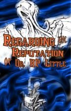 Regarding the Reputation of Dr. HP Little (or Why Cthulhu Has Wings) by kmythos