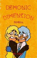 Demonic Dimension- [DipBill] by Daniislove
