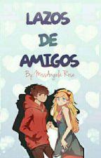 """Lazos de Amigos""""starco"""" <Editando> by MissAngelaRose"""