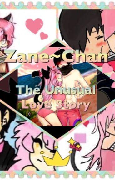 Zane~Chan-The Unusual Love Story-A Fanfiction made for OtakuCrossfireRiz