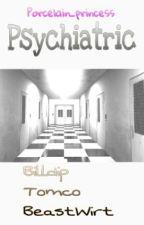 Psychiatric [Billdip/Tomco/BeastWirt] by Mxon_PoetyFf