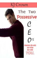 The Two Possessive CEO's by KJCrown