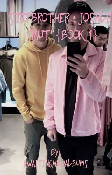 Stepbrother ; Joshler Smut {BOOK 1}