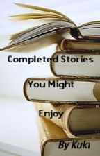 Completed Stories You Might Enjoy by KhushiAzim