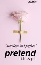pretend (phan) by audrat