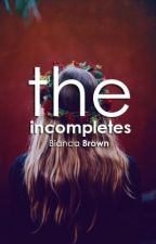 The Incompletes by vacillant