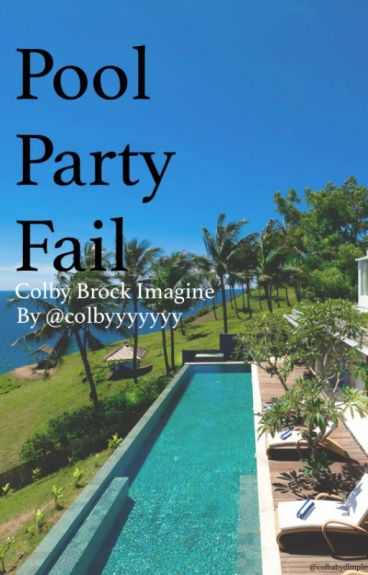 Pool Party Fail - A Sam and Colby Fanfiction
