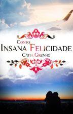 Insana Felicidade #3 by CatiaGrenho