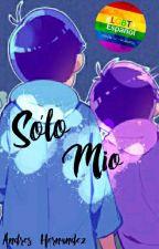 Sólo Mío [KaraIchi] by boy_of_sad_smiles