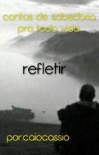 Refletir  by caiocassiosilva