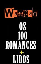 Wattpad - Os 100 romances + lidos by ClaytonJC85
