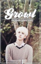 Growl [HunHan Fan Fiction] by SujirouManabe