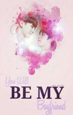 You Will Be My Boyfriend by CY_BH_M1