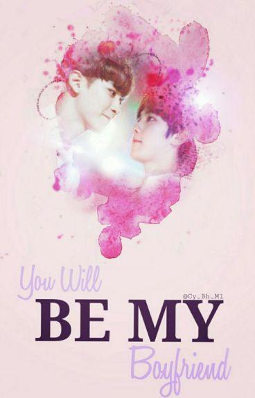You Will Be My Boyfriend