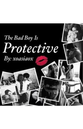 The bad boy is protective by xoasiaox