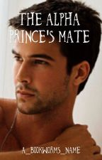 The Alpha Prince's Mate by A_Bookworms_Name