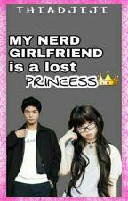 My Nerd Girl Friend Is A Lost Princess. by Asilo_06