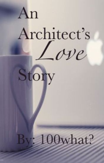 An Architect's Love Story