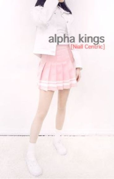 Alpha Kings [Niall Centric]