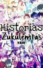 Historias Zukulemtas Yaoi by WombaFudanshi