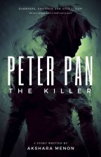 Peter Pan The Killer (#Wattys2018) by AkshuMenon
