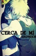 Cerca De Mi by ApadWatson