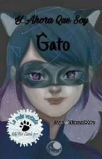 Y Ahora Que Soy Gato by NanaAlv