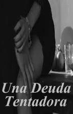 Una Deuda Tentadora by JpS_Anni