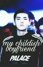 My Childish Boyfriend『Yifan』 by Sleighter