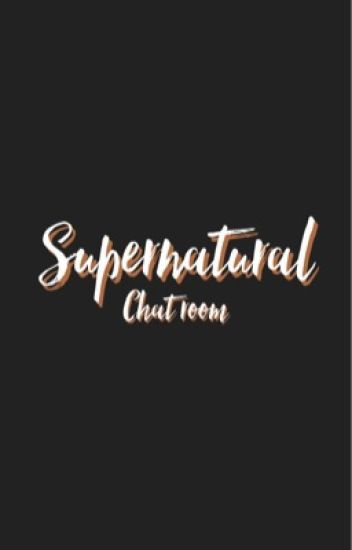 Supernatural Chat Room :D