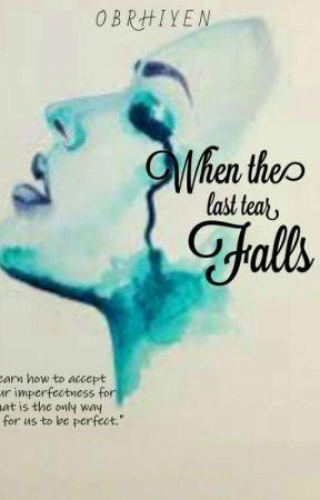 When the Last Tear Falls by Obrhiyen