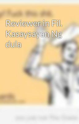 Reviewer in Fil. Kasaysayan Ng dula