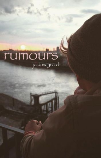 rumours // jack maynard