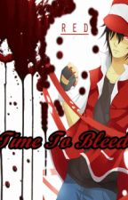 Time To Bleed. Red x Green by Jize-re