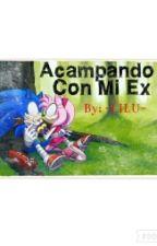 Acampando Con Mi Ex by -LILU-
