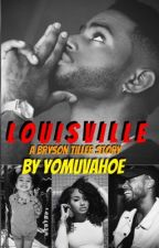 L O U I S V I L L E || A Bryson Tiller Story by YoMuvaHoe