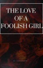 The Love of a Foolish Girl (Hemlock Grove Fanfiction) by ScrumpSoph
