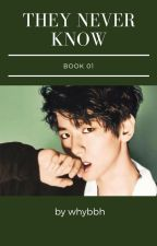 THEY NEVER KNOW ✴ byun baekhyun by whybbh