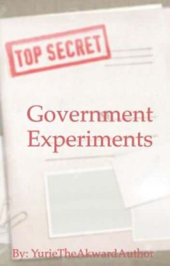 Government Experiments {AU}