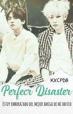 Perfect Disaster (ChanBaek M-preg) by KXCPDB