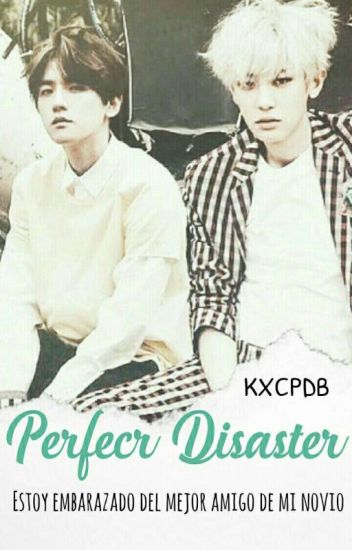 Perfect Disaster (ChanBaek M-preg)