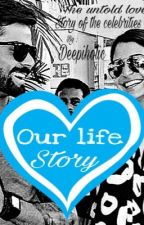 Our life story  by Deepiholic