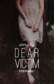 Dear Victim   [Completed] by bubbleblast27