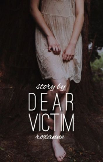 Dear Victim   [Completed]