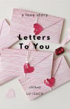 Letters To You [JiCheol] by Lu-Isach