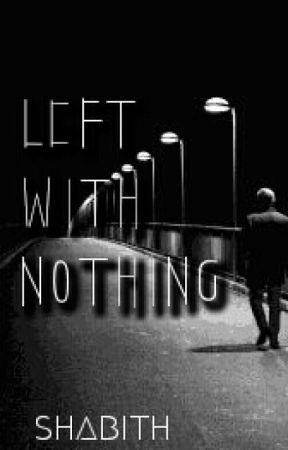 Left With Nothing by unrestrained_writer