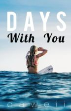 Days With You (ONE SHOT STORY) by daweii