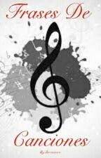 Frases De Canciones by Gervasioarn